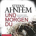 Und morgen du (Ein Fabian-Risk-Krimi 1) | Stefan Ahnhem