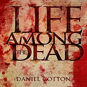Life Among the Dead | [Daniel Cotton]
