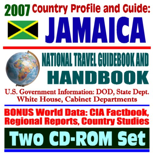 2007 Country Profile and Guide to Jamaica - National Travel Guidebook and Handbook - USAID, Caribbean Basin Initiative, Agriculture (Two CD-ROM Set)