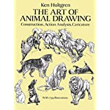 """The Art of Animal Drawing: Construction, Action Analysis, Caricature (Dover Art Instruction)von """"Ken Hultgren"""""""