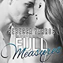 Full Measures (       UNABRIDGED) by Rebecca Yarros Narrated by Carly Robins