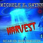 Harvest: Harvest Trilogy, Book 1 | Michele E. Gwynn