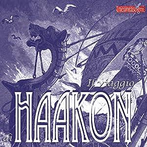 Il viaggio di Haakon [The Journey of Haakon] Audiobook