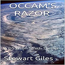 Occam's Razor: A Detective Jason Smith Thriller, Book 4 Audiobook by Stewart Giles Narrated by J. T. McDaniel