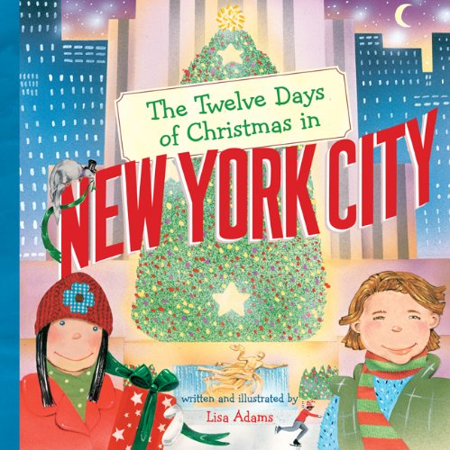 The Twelve Days Of Christmas In New York City (The Twelve Days Of Christmas In America)