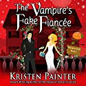 The Vampire's Fake Fiancée: Nocturne Falls, Book 5 Audiobook by Kristen Painter Narrated by B.J. Harrison