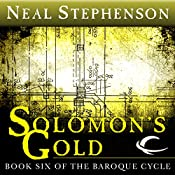Solomon's Gold: Book Six of The Baroque Cycle | Neal Stephenson