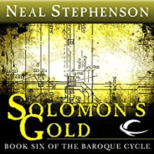 Solomon's Gold: Book Six of The Baroque Cycle Audiobook by Neal Stephenson Narrated by Simon Prebble, Kevin Pariseau, Neal Stephenson