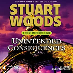 Unintended Consequences: A Stone Barrington Novel, Book 26 | [Stuart Woods]
