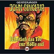 Ich stieß das Tor zur Hölle auf (John Sinclair 60) | Jason Dark