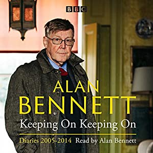 Alan Bennett: Keeping On Keeping On Radio/TV Program