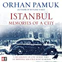 Istanbul: Memories of a City Audiobook by Orhan Pamuk Narrated by John Lee