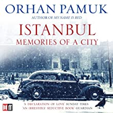 Istanbul: Memories of a City (       UNABRIDGED) by Orhan Pamuk Narrated by John Lee