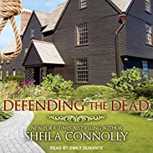 Defending the Dead: Relatively Dead Mysteries, Book 3 Audiobook by Sheila Connolly Narrated by Emily Durante