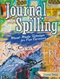 Journal Spilling: Mixed-Media Techniques for Free Expression