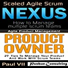 Agile Product Management: Scaled Agile Scrum: Nexus & Product Owner 27 Tips to Manage Your Product Hörbuch von Paul Vii Gesprochen von: Randal Schaffer