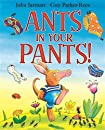 Ants in Your Pants!