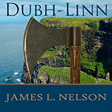 Dubh-Linn: A Novel of Viking Age Ireland - Norsemen Saga Series #2 (       UNABRIDGED) by James L. Nelson Narrated by Shaun Grindell