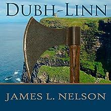 Dubh-Linn: A Novel of Viking Age Ireland - Norsemen Saga Series #2 (       UNABRIDGED) by James L. Nelson Narrated by Shaun Grindell