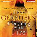 Playing with Fire: A Novel (       UNABRIDGED) by Tess Gerritsen Narrated by Julia Whelan, Will Damron