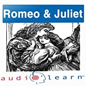Romeo and Juliet AudioLearn Study Guide: AudioLearn Literature Classics | [AudioLearn Editors]