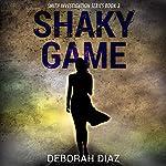 Shaky Game: Smith Investigation Series, Volume 3 | Deborah Diaz