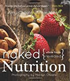 Naked Nutrition: Whole Foods Revealed