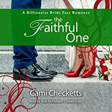 The Faithful One: A Billionaire Bride Pact Romance Audiobook by Cami Checketts Narrated by Amy McFadden