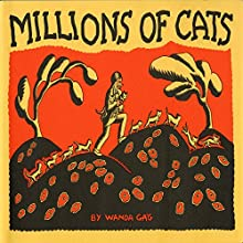 Millions of Cats (       UNABRIDGED) by Wanda Gag Narrated by Bruce Bayley Johnson