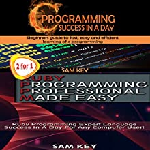 Programming #9: C Programming Success in a Day & Ruby Programming Professional Made Easy Audiobook by Sam Key Narrated by Millian Quinteros