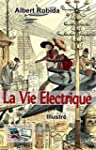 La Vie �lectrique (Illustr�) (French...