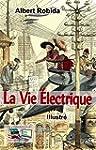 La Vie �lectrique (Illustr�) (French...