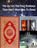 img - for The Qu'ran The Final Evidence They Dont Want You To Know book / textbook / text book