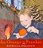 AN Orange for Frankie (039924302X) by Patricia Polacco