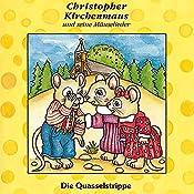 Die Quasselstrippe (Christopher Kirchenmaus und seine Mäuselieder 4)   Gertrud Schmalenbach