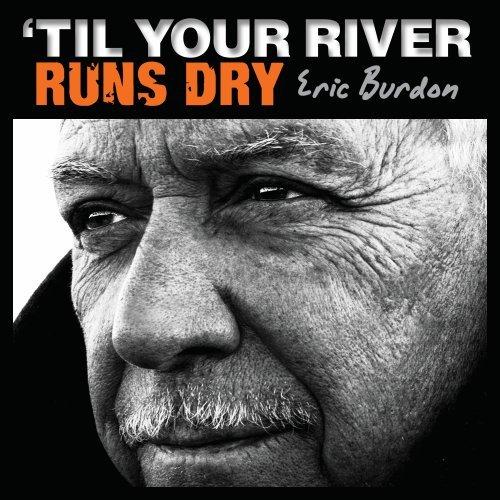 Eric Burdon - Til Your River Runs Dry - Zortam Music