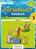 Deutsch Ferienhefte: 3. Klasse - Volksschule - Fit ins neue Schuljahr: Ferienheft mit eingelegten Lösungen. Zur Vorbereitung auf die 4. Klasse