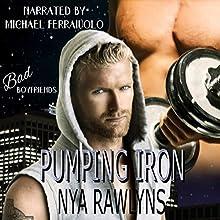 Pumping Iron: A Bad Boyfriends Novel   Livre audio Auteur(s) : Nya Rawlyns Narrateur(s) : Michael Ferraiuolo