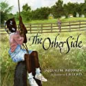 The Other Side (       UNABRIDGED) by Jacqueline Woodson Narrated by Toshi Widoff-Woodson