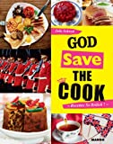 God save the cook - 50 recettes so British !