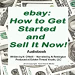 eBay: How to Get Started and Sell It Now! | N. O'Neill