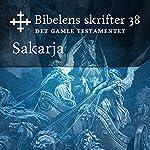 Sakarja (Bibel2011 - Bibelens skrifter 38 - Det Gamle Testamentet)    KABB