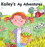 img - for Kailey's Ag Adventures book / textbook / text book