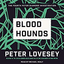 Bloodhounds: Inspector Peter Diamond Investigation Series, Book 4 Audiobook by Peter Lovesey Narrated by Michael Healy