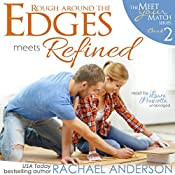 Rough Around the Edges Meets Refined: Meet Your Match, Book 2 | Rachael Anderson