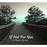 If Not For You - A Tribute To Bob Dylan