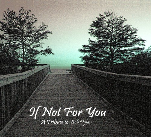 VA-If Not For You - A Tribute To Bob Dylan-CD-FLAC-2011-0MNi Download