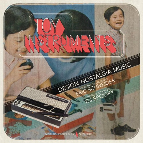 Toy Instruments: Design, Nostalgia, Music