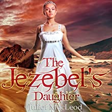 The Jezebel's Daughter (       UNABRIDGED) by Juliet MacLeod Narrated by P. J. Morgan