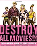 Destroy-All-Movies!!!-The-Complete-Guide-to-Punks-on-Film
